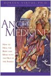 Angel Medicine - How to Heal the Body and Mind with the Help of the Angels