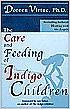 The Care & Feeding of Indigo Children