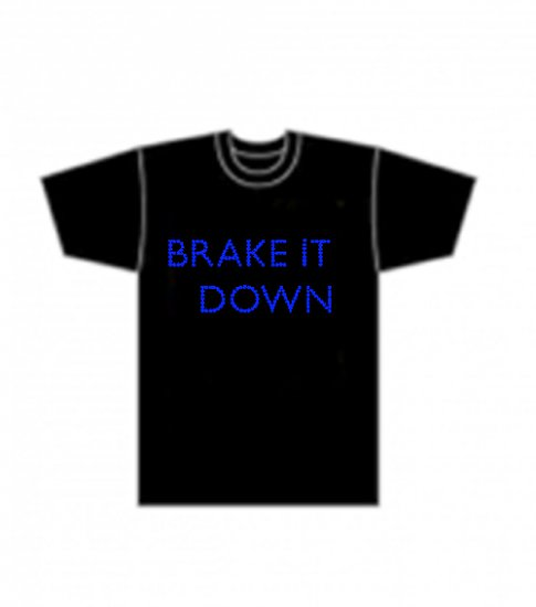 Brake It Down T-shirt £12.00/$22.00