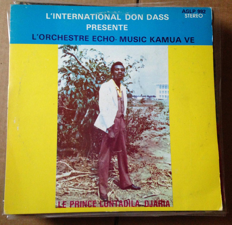 PRINCE LUNTADILA DJARIA & ORCH ECHO MUSIC KAMUA VE LP c'est toi ma vie CONGO mp3 LISTEN