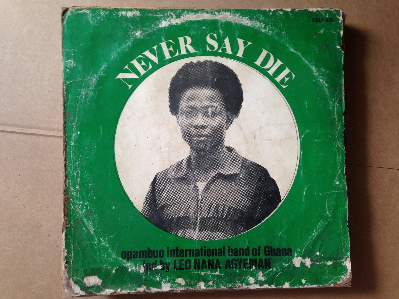 OPAMBU INT. BAND OF GHANA LP never say die HIGHLIFE mp3 LISTEN