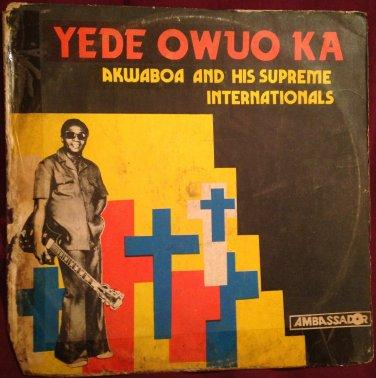 AKWABOA & HIS SUPREME INTERNATIONALS LP yede owuo ka GHANA HIGHLIFE mp3 LISTEN