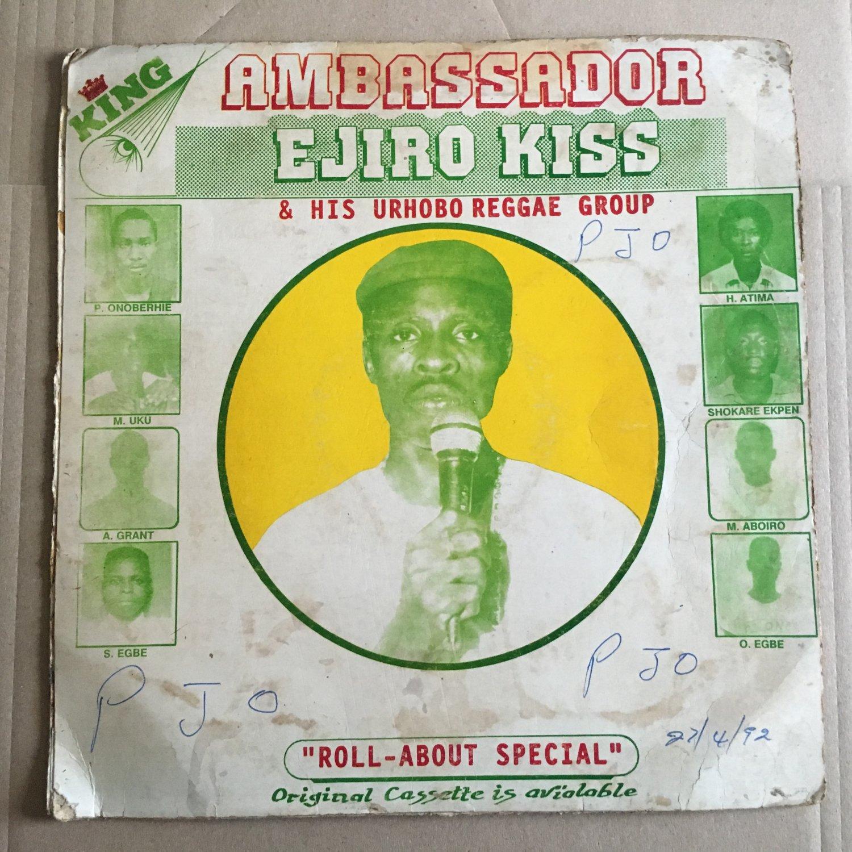 EJIRO KISS & HIS URHOBO REGGAE GROUP LP roll about special NIGERIA mp3 LISTEN