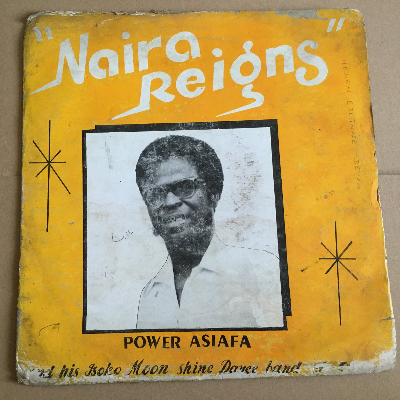 POWER ASIAFA & HIS ISOKO MOON SHINE DANCE BAND LP naira reigns NIGERIA mp3 LISTEN
