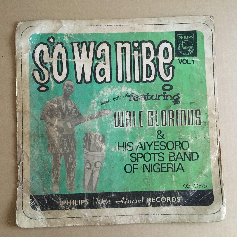 WALE GLORIOUS & HIS AIYESORO SPOTS BAND LP so wanibe vol. 1 NIGERIA mp3 LISTEN