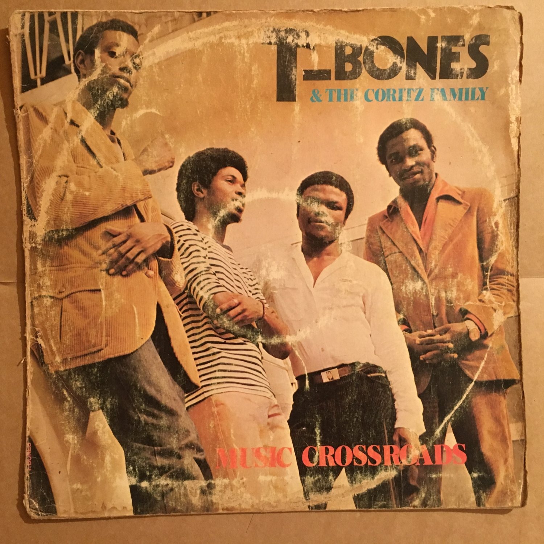 T BONES & THE CORITZ FAMILY LP music crossroads AFRO BOOGIE DISCO FUNK REGGAE NIGERIA mp3 LISTEN