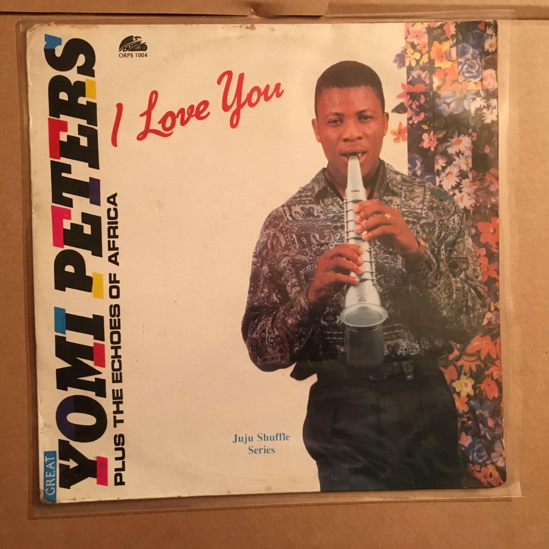 GREAT YOMI PETERS LP i love you NIGERIA JUJU mp3 LISTEN