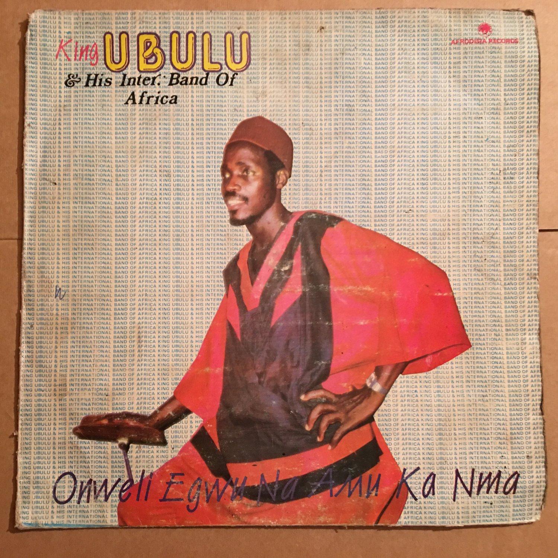 KING UBULU & HIS INTERNATIONAL BAND OF AFRICA LP onweli egwu NIGERIA mp3 LISTEN