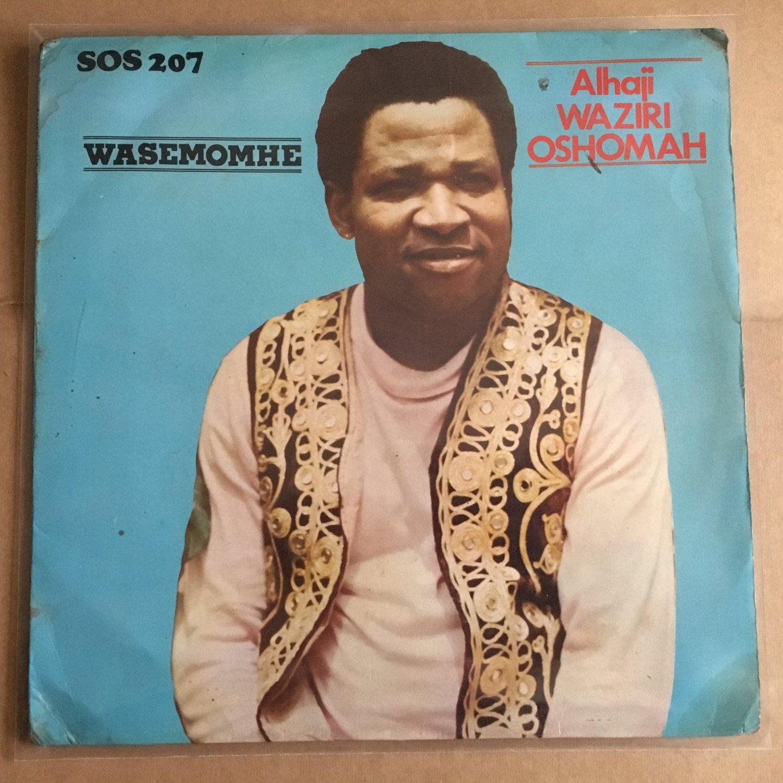 SIR WAZIRI OSHOMAH LP wasehome NIGERIA mp3 LISTEN