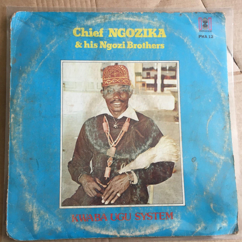 CHIEF NGOZIKA & HIS NGOZI BROTHERS LP kwaba ugu system NIGERIA mp3 LISTEN