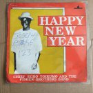 CHIEF ECHO TOIKUMO & THE FISHER BROTHERS BAND LP happy new year NIGERIA HIGHLIFE mp3 LISTEN