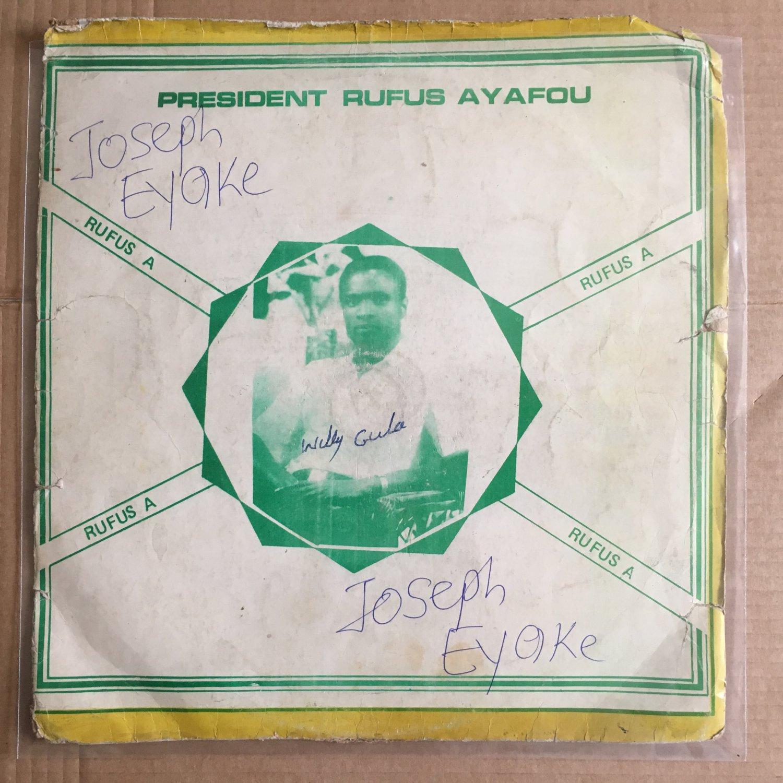 PRESIDENT RUFUS AYAFOU & HIS WENIBUO SEIGHA BAND LP same NIGERIA HIGHLIFE mp3 LISTEN