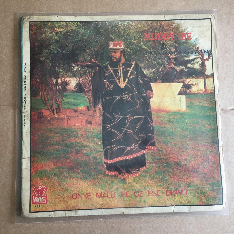 MUDDY IBE & HIS NKWA BROTHERS SYSTEM LP onye malu NIGERIA mp3 LISTEN