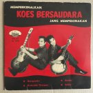 KOES BERSAUDARA 45 EP yang mempesonakan RARE INDONESIA IRAMA mp3 LISTEN