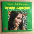 ORCHID ABDULLAH SRI KENANGAN BATU PAHAT 45 EP siapa kah memuja MALAYSIA mp3 LISTEN