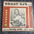 GREAT OJO & HIS FAMILY NOBLE DANCE BAND LP oregbe NIGERIA mp3 LISTEN