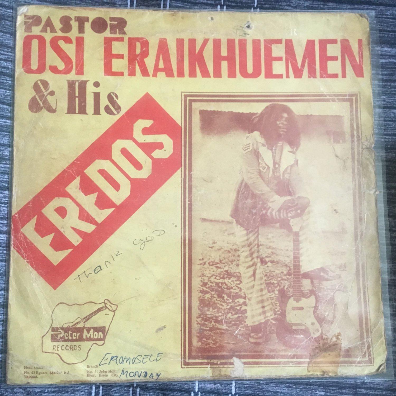 PASTOR OSI ERAIKHUEMEN & HIS EREDOS LP same NIGERIA DEEP HIGHLIFE ORGAN REGGAE mp3 LISTEN