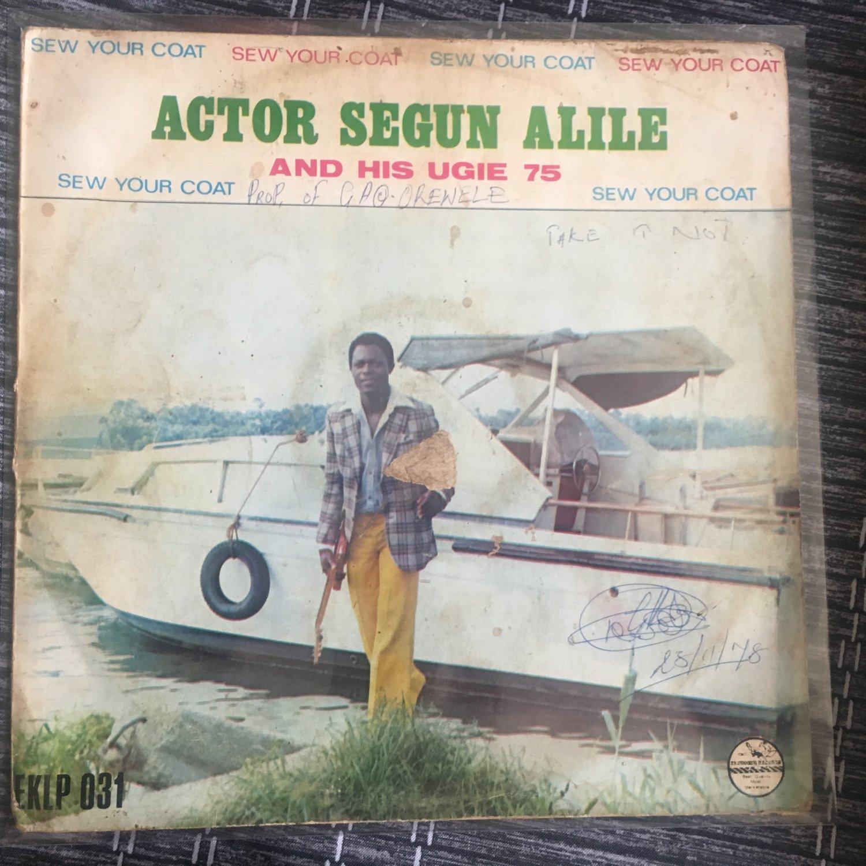 ACTOR SEGUN ALILE & HIS UGIE 75 LP sew your coat NIGERIA mp3 LISTEN