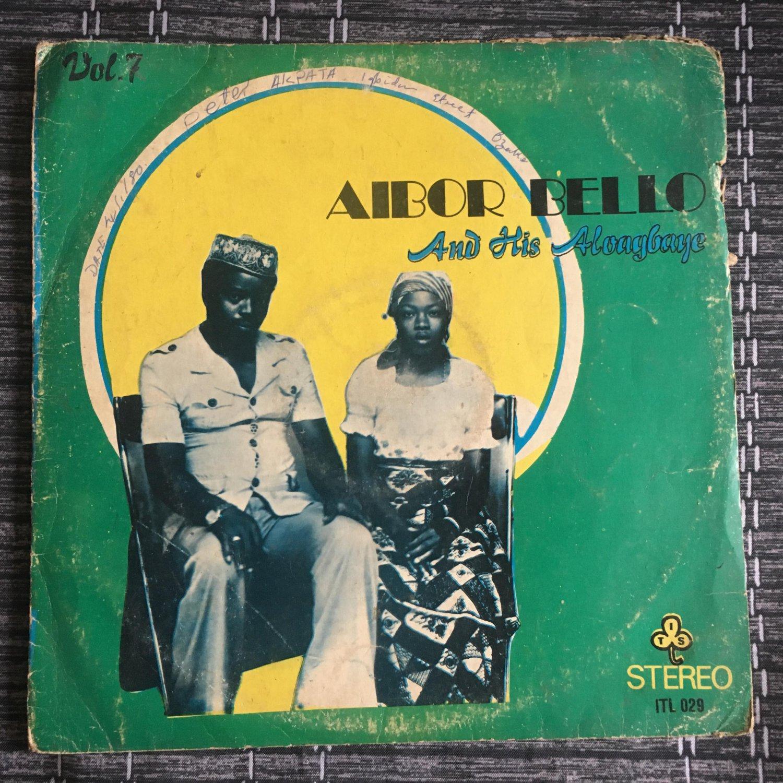 AIBOR BELLO & HIS ALOAGBAYE LP vol.7 NIGERIA IJEIBOR mp3 LISTEN