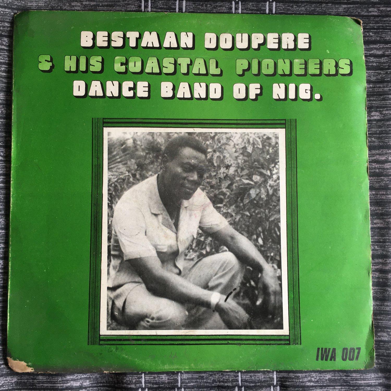 BESTMAN DOUPERE & HIS COASTAL PIONEERS LP same NIGERIA mp3 LISTEN