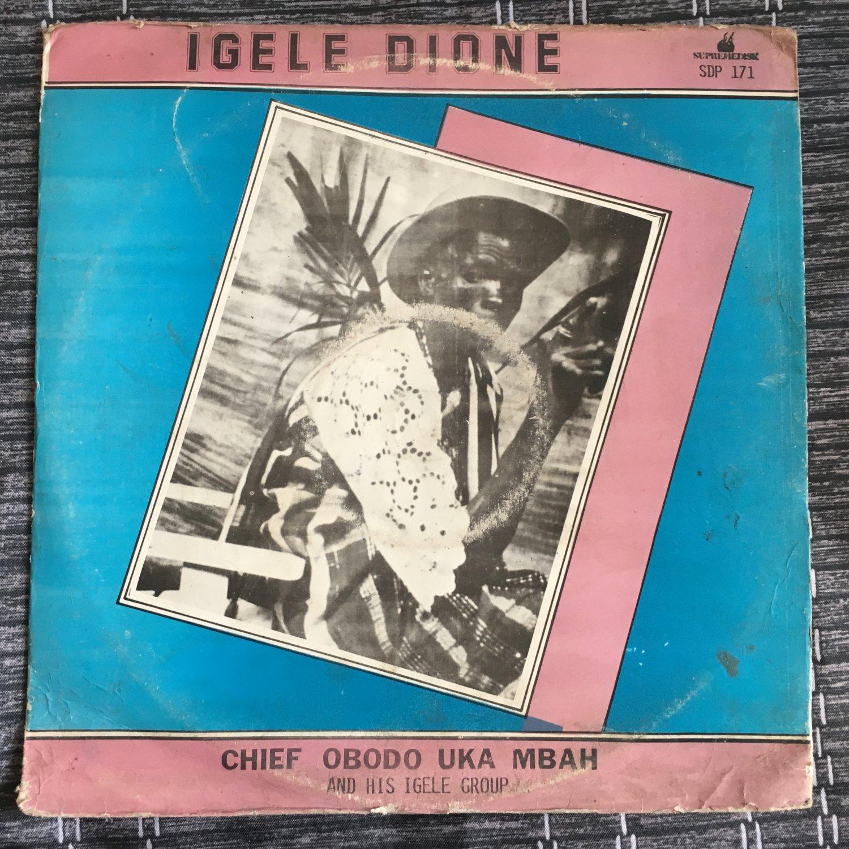 CHIEF OBODO UKA MBAH & HIS IGELE GROUP LP igele dione NIGERIA mp3 LISTEN