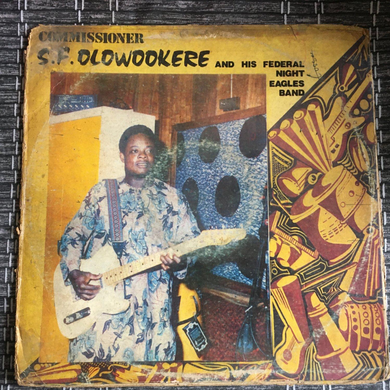 COMMISSIONER SF OLOWOOKERE & HIS FEDERAL NIGHT EAGLES LP same NIGERIA JUJU mp3 LISTEN