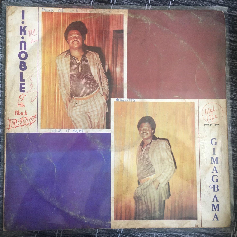 IK NOBLE & HIS BLACK BEATS LP gimagbama NIGERIA GHANA HIGHLIFE EDO mp3 LISTEN