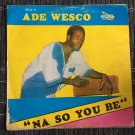 ADE WESCO & HIS NEW SUPER SOUND LP na so you be NIGERIA mp3 LISTEN
