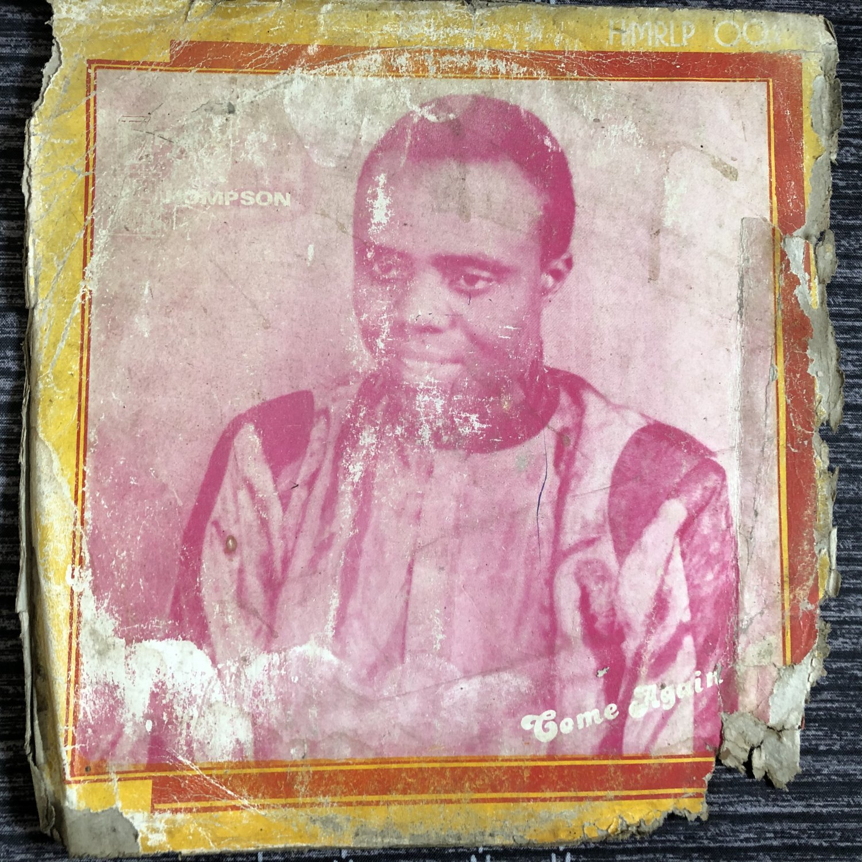 FRIEND THOMPSON LP come again NIGERIA PRIVATE PRESS AFRO BOOGIE DISCO FUNK REGGAE mp3 LISTEN