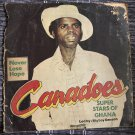 CANADOES SUPER STARS OF GHANA LP never lose hope GHANA mp3 LISTEN