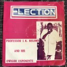 PROF. IK BELEMU & HIS OWIGIRI EXPONENTS LP election NIGERIA IJAW HIGHLIFE mp3 LISTEN