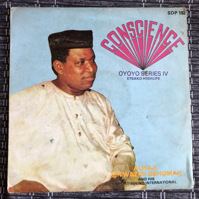 ALHAJI SIR WAZIRI OSHOMAH & HIS OYOYO SOUND INT. LP conscience NIGERIA HIGHLIFE REGGAE mp3 LISTEN