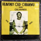 HEAVENLY OLD OBIANWU & CALVARIES LP one more NIGERIA AFRO FUNK VEIN HIGHLIFE TRIPPY mp3 LISTEN