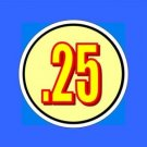 "12 .25 Large 1 1/4""  Bulk Vending Price labels"