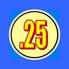 100  25 cent VINYL price vending label  !!! SPECIAL !!!