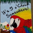 It's 5 O'Clock Somewhere Garden Flag 28x40 inches Parrot Beach Drinking Party