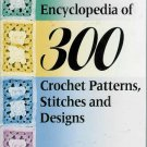 ** ENCYCLOPEDIA of 300 Crochet Patterns