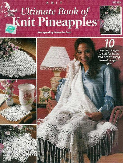 **Annie's Attic Ultimate Book of KNIT Pineapples * 10 * Designs