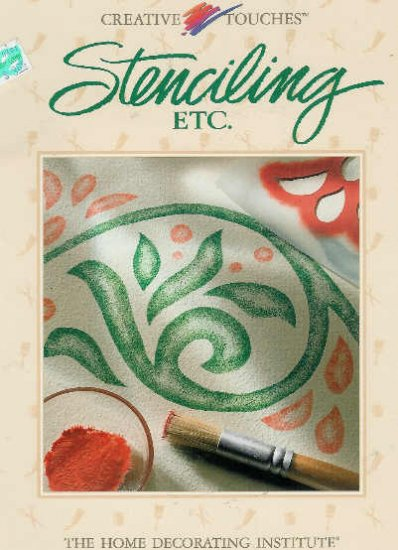 **Creative Touches STENCILING etc. by The Home Decorating Institute