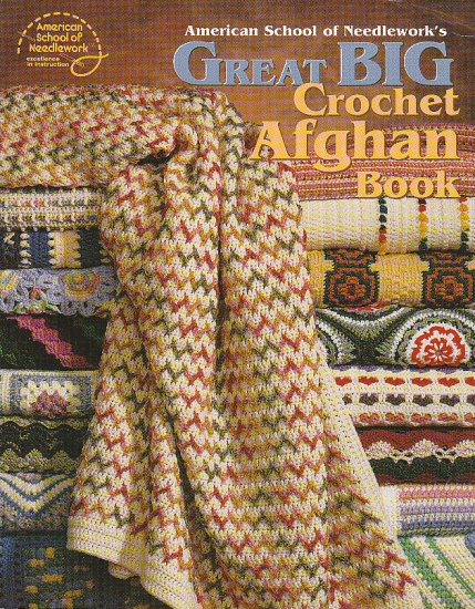 The GREAT BIG CROCHET Afghan Book - 47 PATTERNS
