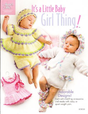 *Crochet Annie's Attic  - It's a Little Baby Girl Thing Patterns