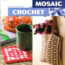 *Crochet Annie's Attic MOSAIC Tote Scarf Potholder Afghan