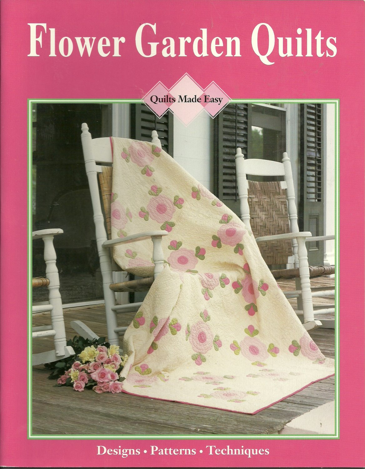 * Quilts Made Easy - Flower Garden Quilts