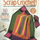 *Scrap Crochet by Crochet World - 2012 - 50 Projects