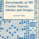 ** ENCYCLOPEDIA of 300 Crochet Patterns, Stitches and Designs