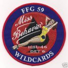 HSL-46 DET 6 Helicopter Anti-Submarine Squadron FFG-59 MISS BEHAVIN Patch