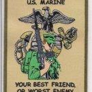 USMC US Marine your best friend or worst enemy Patch