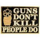 Guns Don't Kill, People Do Pin
