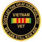 US Armed Forces Vietnam War Veteran Patch DON'T LET THE GRAY HAIR FOOL YOU WE