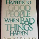 What Happens to Good People When Bad Things Happen! Hardcover Book by Reverend Robert A Schuller